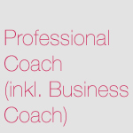 Professional Coach (inkl. Business Coach)