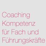 Coaching Kompetenz für Fach und Führungskräfte